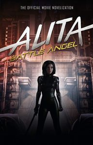 [Alita: Battle Angel: Official Movie Novelization (Hardcover) (Product Image)]