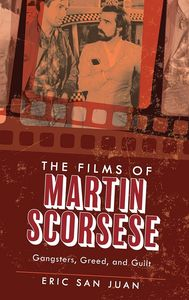 [The Films Of Martin Scorsese: Gangsters, Greed & Guilt (Product Image)]