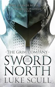 [The Grim Company: Book 2: Sword Of The North (Signed Edition Hardcover) (Product Image)]
