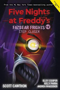 [Five Nights At Freddy's: Fazbear Frights: Book 4: Step Closer (Product Image)]