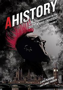 [Ahistory: An Unauthorized History of the Doctor Who Universe: Fourth Edition: Volume 2 (Product Image)]