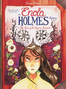 [Enola Holmes: Volume 3: The Case Of The Bizarre Bouquets (Hardcover) (Product Image)]