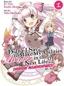 [Didn't I Say To Make My Abilities Average In The Next Life?! Everyday Misadventures: Volume 1 (Product Image)]