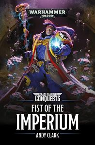 [Warhammer 40K: Space Marine Conquests: Fist Of The Imperium (Product Image)]