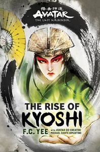 [Avatar: The Last Airbender: The Kyoshi Novels: Book 1: The Rise of Kyoshi (Product Image)]