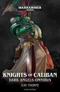 [Warhammer 40K: Knights Of Caliban: Dark Angels: Omnibus (Product Image)]
