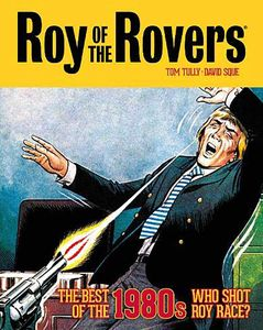 [Roy Of The Rovers: The Best Of The 1980s: Who Shot Roy Race (Hardcover) (Product Image)]