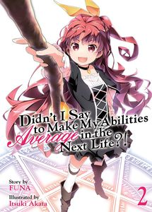[Didn't I Say To Make Abilities Average In The Next Life: Light Novel: Volume 2 (Product Image)]