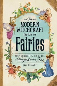 [The Modern Witchcraft Guide To Fairies (Hardcover) (Product Image)]