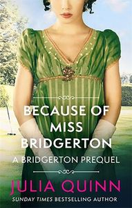 [The Rokesbys: Because Of Miss Bridgerton: A Bridgerton Prequel (Product Image)]