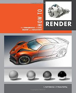 [How To Render: The Fundamentals Of Light, Shadow And Reflectivity (Product Image)]
