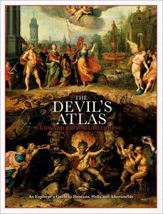[The Devil's Atlas: An Explorer's Guide To Heavens, Hells & Afterworlds (Hardcover) (Product Image)]