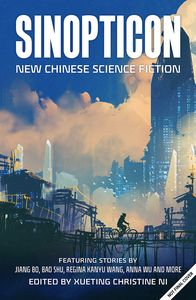 [Sinopticon: New Chinese Science Fiction (Product Image)]