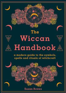 [The Wiccan Handbook: A Modern Guide To The Symbols, Spells & Rituals Of Witchcraft (Hardcover) (Product Image)]