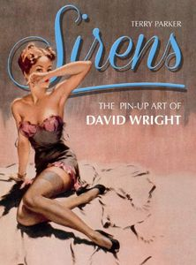 [Sirens: Pin-Up Art Of David Wright (Hardcover) (Product Image)]