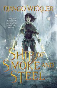 [Wells Of Sorcery: Book 1: Ship Of Smoke & Steel (Product Image)]