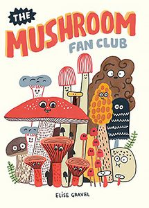 [The Mushroom Fan Club (Hardcover) (Product Image)]