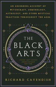 [The Black Arts: An Absorbing Account Of Witchcraft, Demonology, Astrology & Other Mystical Practices Throughout The Ages (Product Image)]