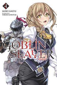[Goblin Slayer: Light Novel: Volume 4 (Product Image)]