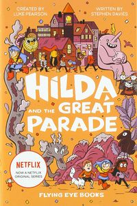 [Hilda & The Great Parade: TV Tie-In Edition 2 (Hardcover) (Product Image)]