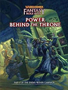 [Warhammer: Fantasty Role-Play: The Enemy Within Campaign Part 3: Power Behind The Throne (Collector's Edition) (Product Image)]