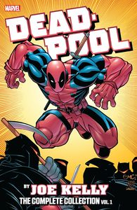 [Deadpool By Joe Kelly: The Complete Collection: Volume 1 (Product Image)]