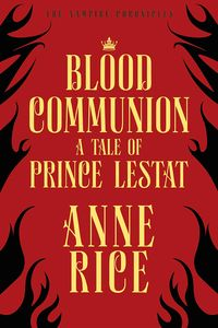 [Blood Communion: The Vampire Chronicles 13 (Product Image)]