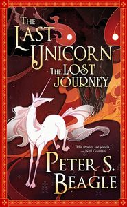[The Last Unicorn: The Lost Journey (Hardcover) (Product Image)]