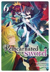[Reincarnated As A Sword: Volume 6 (Product Image)]