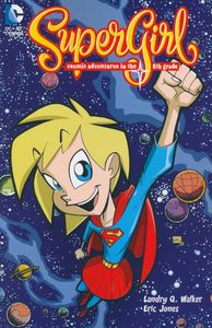 [Supergirl: Cosmic Adventures In The 8th Grade (Product Image)]