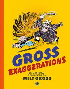 [Gross Exaggerations: The Meshuga Comics Of Milt Gross (Hardcover) (Product Image)]