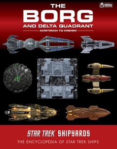 [Star Trek Shipyards: The Borg & The Delta Quadrant: Volume 1: Akritirian To Krenim (Product Image)]