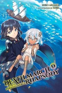 [Death March To The Parallel World Rhapsody: Volume 9 (Light Novel) (Product Image)]