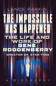 [The Impossible Has Happened: The Life & Work Of Gene Roddenberry (Product Image)]