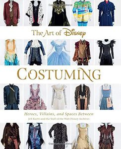 [The Art Of Disney Costuming: Heroes, Villains & Spaces Between (Hardcover) (Product Image)]