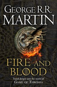[Fire & Blood: A History Of The Targaryens (Product Image)]
