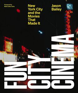 [Fun City Cinema: New York City & The Movies That Made It (Hardcover) (Product Image)]