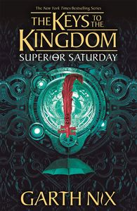 [Keys To The Kingdom: Book 6: Superior Saturday (Product Image)]