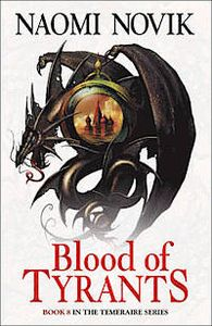 [Temeraire: Book 8: Blood Of Tyrants (Product Image)]
