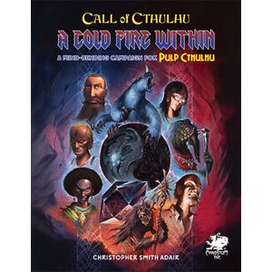 [Pulp Cthulhu: RPG: A Cold Fire Within (Hardcover) (Product Image)]