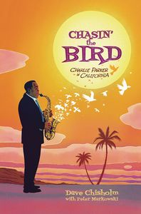 [Chasin' The Bird: Charlie Parker In California (Hardcover) (Product Image)]