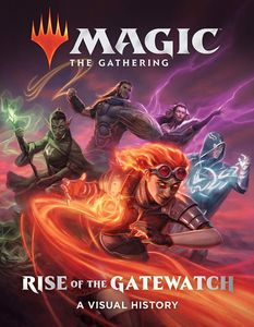 [Magic The Gathering: Rise Of The Gatewatch: A Visual History (Hardcover) (Product Image)]
