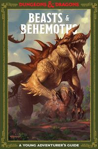 [Dungeons & Dragons: Beasts & Behemoths: Young Adventurers Guide (Hardcover) (Product Image)]