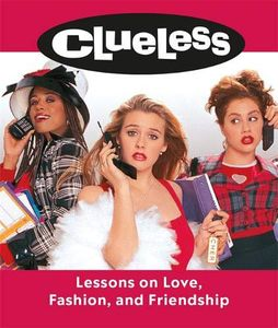 [Clueless: Lessons On Love, Fashion & Friendship (Hardcover) (Product Image)]