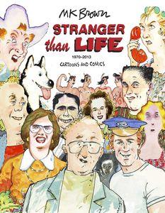 [Stranger Than Life: Cartoons Comics 1970 - 2013 (Product Image)]