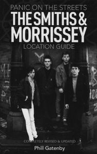 [Panic On The Streets: The Smiths And Morrissey Location Guide (Product Image)]