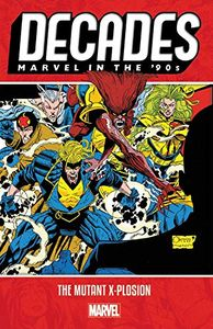 [Decades: Marvel 90s: The Mutant X-Plosion (Product Image)]