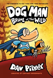 [Dog Man: Book 6: Brawl Of The Wild (Hardcover) (Product Image)]