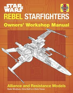 [Star Wars: Rebel Starfighters: Alliance & Resistance Models (Hardcover) (Product Image)]
