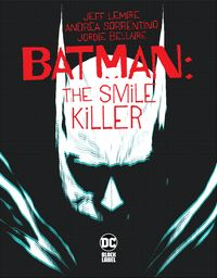 [The cover for Batman: The Smile Killer #1]